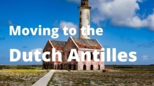 Moving to the Dutch Antilles from Spain
